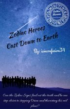 Zodiac Heroes - Cast Down to Earth by ichbinconfusion_2734