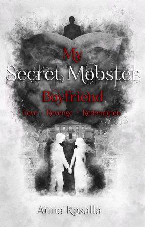 My Secret Mobster Boyfriend by AnnaKosalla