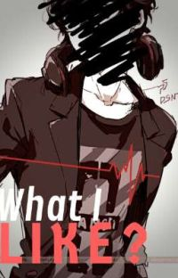 What I Like? [M!ReaderXHarem] cover