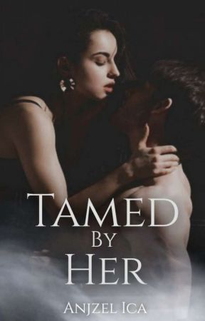 Tamed By Her ✓  (PREVIEW ONLY) by Deity_Anjzel