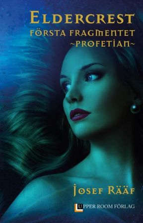 the Eldercrest Series, First Fragment ~ the Prophecy by JosefRf