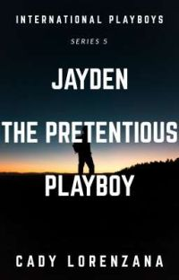 Jayden, The Pretentious Playboy (COMPLETED) cover
