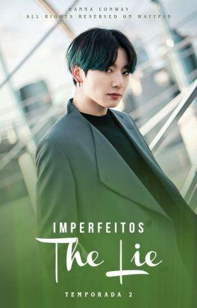 Imperfeitos 2 - The Lie |JK| by vossa_autora