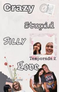 Crazy Stupid Silly Love - TEMPORADA 2  cover