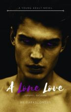 A Lone Love | COMPLETED | by darkblonde1