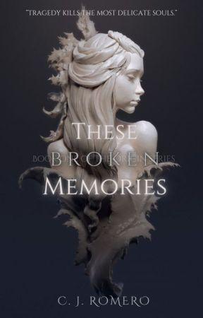 These Broken Memories |Book 1| by Darkezun_20