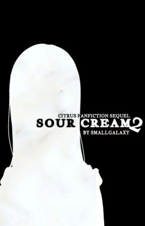 Sour Cream 2- A Citrus Meizu Fanfiction Sequel [ON HOLD] by SmallGalaxy_