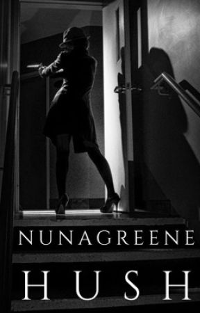 HUSH by nunacgreene