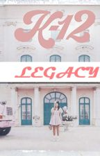 K-12: Legacy by -_CryBaby-_