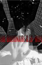 The Billionaire's Ex-Wife by lunastar1115