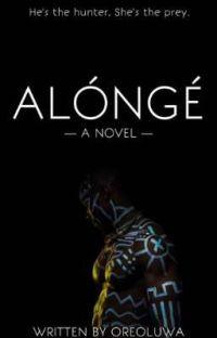 ALÓNGÉ #Projectnigeria   Ongoing  cover