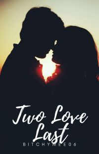 Two Love Last (COMPLETED) cover