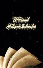 Wattpad Adventskalender by ValentinaWottke