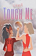Catradora: Don't Touch Me. by helpmeprettyplease