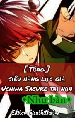 Đọc truyện [ Tổng ] siêu năng lực giả Uchiha Sasuke tai nạn