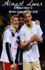 Almost Lover || Manuel Neuer & Bastian Schweinsteiger|| by Natashaawrites21
