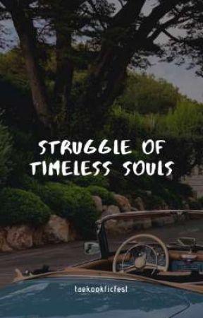 Struggle of Timeless Souls by taekookficfest