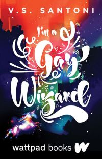 I'm a Gay Wizard (Wattpad Books Edition) cover