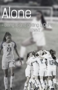 Alone- Being 16 and getting a Call Up for the USWNT cover