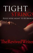 Tight Strings: Rules Were Made To Be Broken (COMPLETED) by RevivedWriter