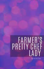 Farmer's Pretty Chef Lady by AbbySaicam