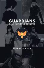 Guardians: The Heartless War by Onewayrick