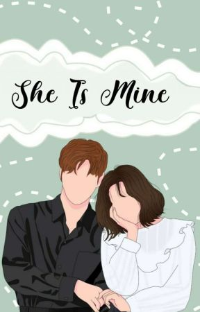 She Is Mine || [ On Going ]  by Lihoyy_30