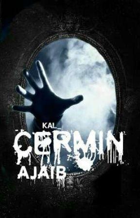 Cermin ajaib [TELAH TERBIT] by Kal_inside