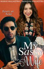 MaNan- My Sassy Wife ✔ by Aaku_14