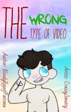 The Wrong Type of Video by BloodyRoseofPatrona