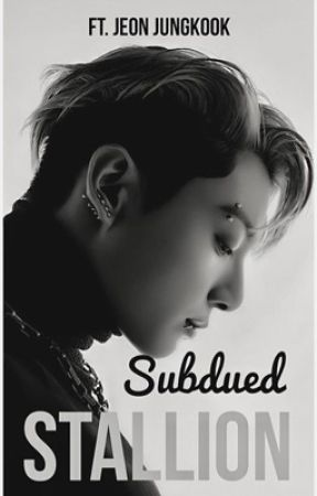 Subdued Stallion [21+] - Jungkook FF [COMPLETED] by Mythyxx