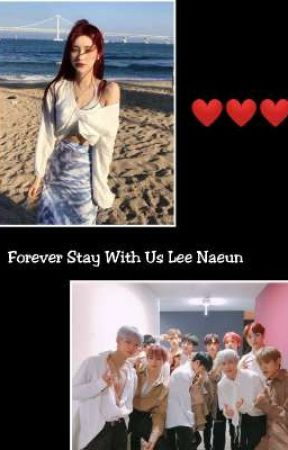 Forever Stay With Us Lee Naeun by Horangieeshi2120