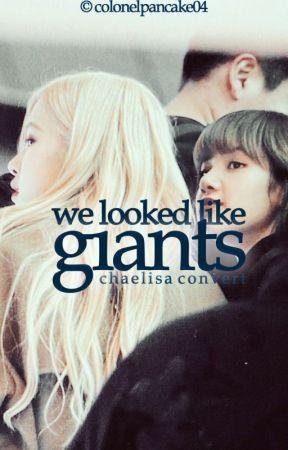 we looked like giants (chaelisa) by bpconverts