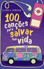 100 canções para salvar sua vida - DEGUSTAÇÃO by CamilaDornas