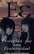 Protegida por una Fraternidad // Versión SasuHina by Asdfasdf69