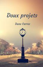 Doux projets - Fanfiction Miraculous by Dune_Carrez