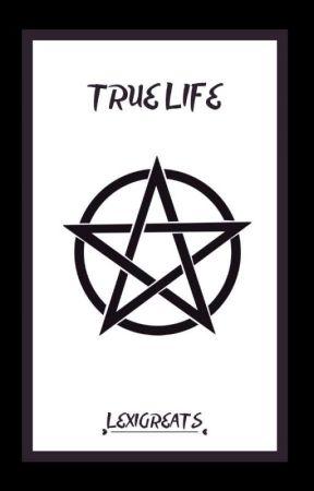 True Life by lexigreats
