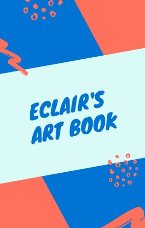 Eclair's Art Book by EclairNightmare