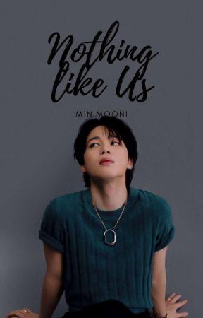 Nothing Like Us | таэкөөк ✓ by m1nimooni