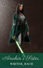 Anakin's Sister (Obi-Wan Kenobi Fanfic) by writer_rach