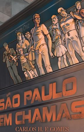 SÃO PAULO EM CHAMAS by carloshfgomes