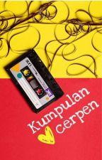 Kumpulan Cerpen by KailRamadhan