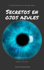 Secretos en ojos azules by BelievingFever