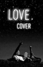 Love Cover by Random_Mess123