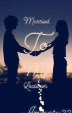 married to my lecturer by aminatuu22
