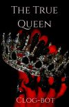 The True Queen- Book Two cover