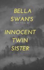 Bella Swan's Innocent Twin Sister by onlyfamilar3214