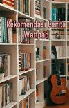 Rekomendasi Cerita Wattpad cover