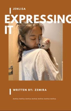 |EXPRESSING IT|Jenlisa by Zemiraaaa_