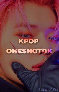 KPOP ONESHOTOK cover